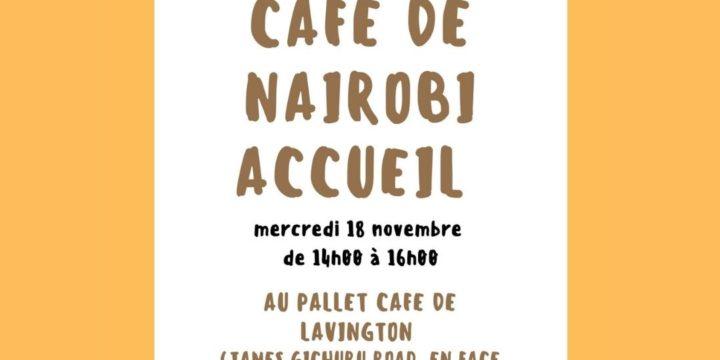 Café de Nairobi Accueil le 18 novembre au Pallet Café